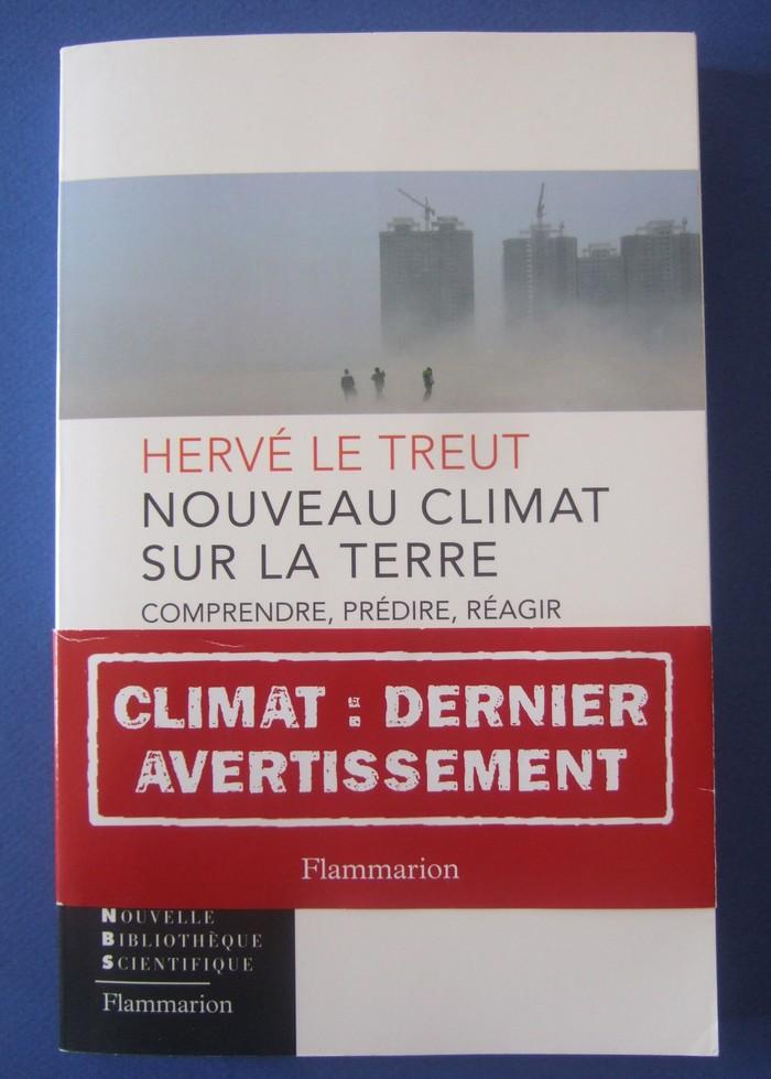 Nouveau climat sur la Terre, comprendre, prédire, agir