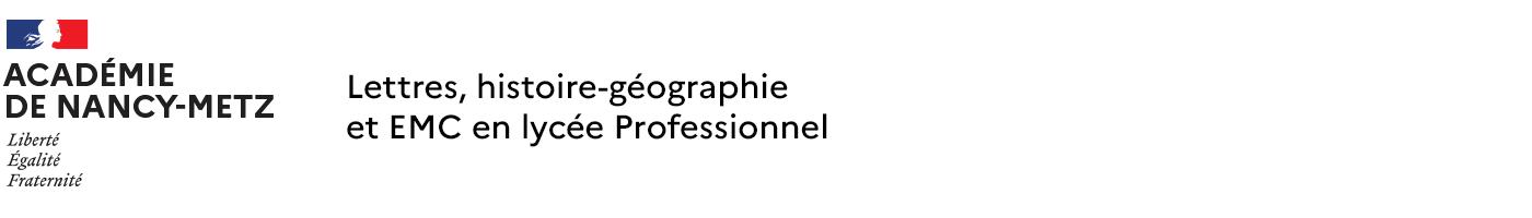 Lettres, Histoire, Géographie et EMC en Lycée Professionnel, Académie de Nancy-Metz