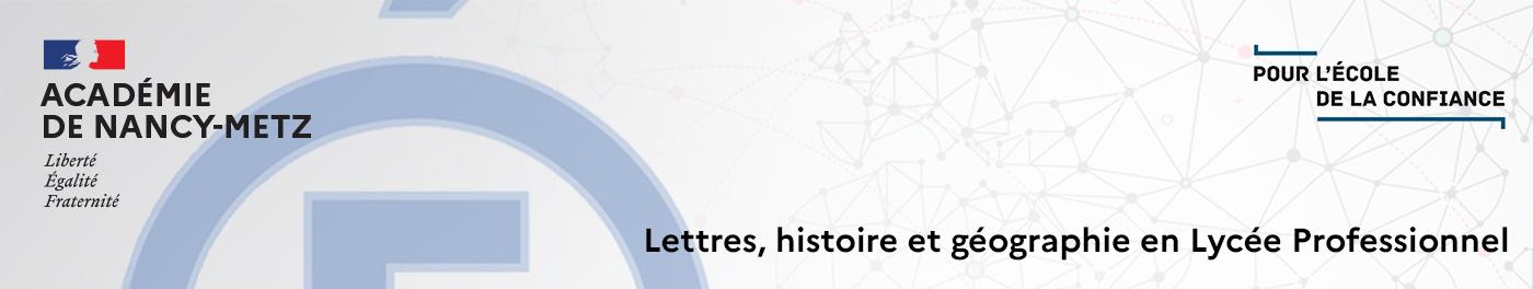 Lettres, Histoire et Géographie en Lycée Professionnel, Académie de Nancy-Metz
